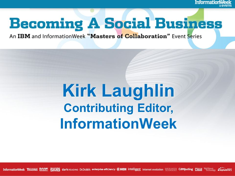 Kirk Laughlin Contributing Editor, InformationWeek