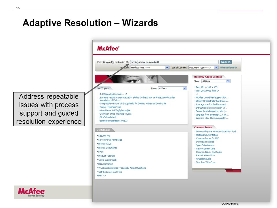 CONFIDENTIAL 15 Adaptive Resolution – Wizards Address repeatable issues with process support and guided resolution experience