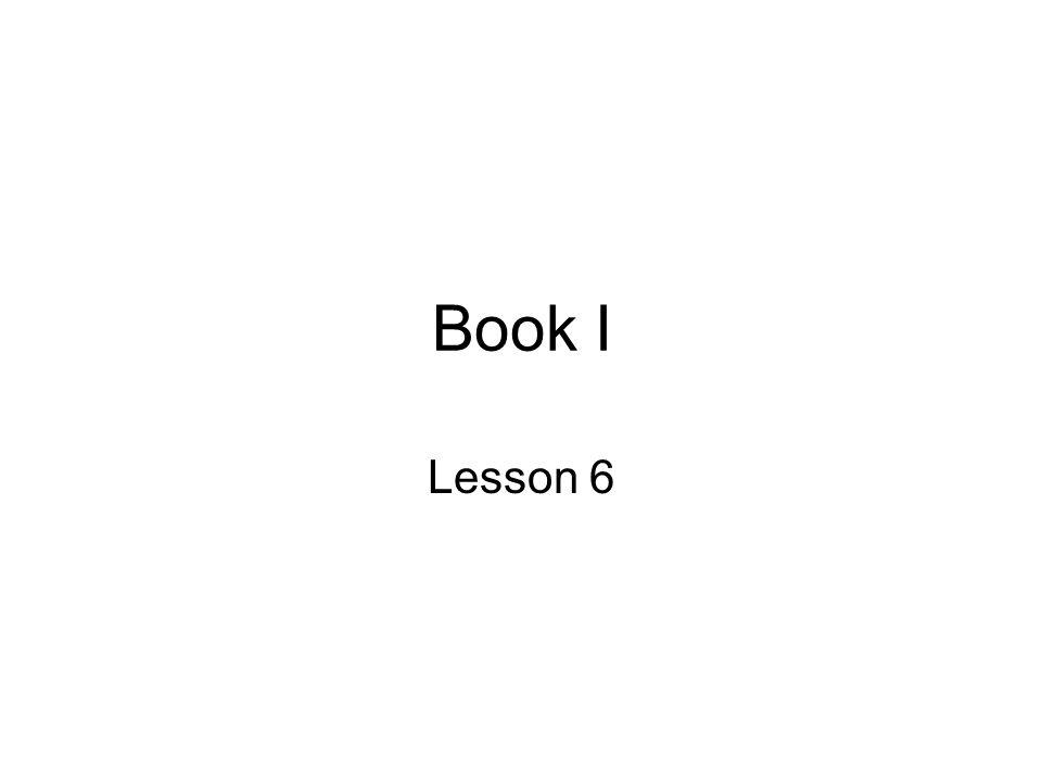 Book I Lesson 6