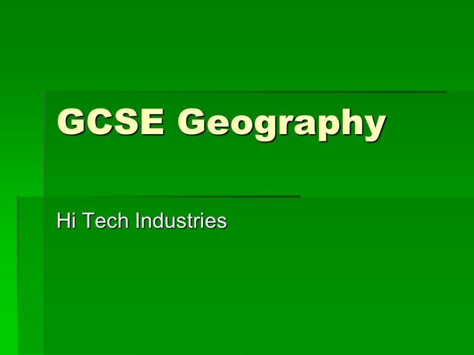 GCSE Geography Hi Tech Industries