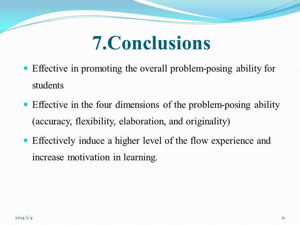 7.Conclusions Effective in promoting the overall problem-posing ability for students Effective in the four dimensions of the problem-posing ability (a