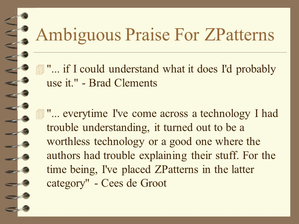 Ambiguous Praise For ZPatterns 4 ...