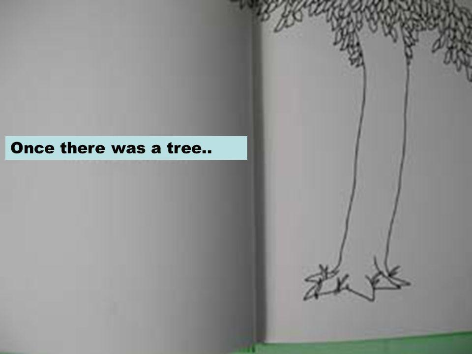 Once there was a tree..