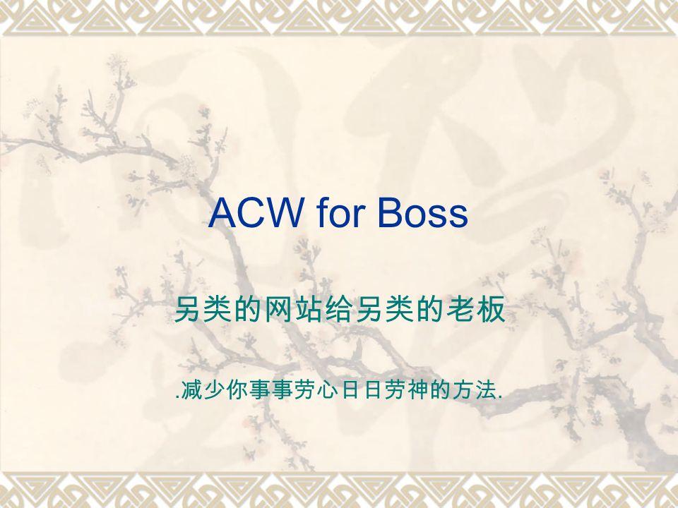 ACW for Boss.