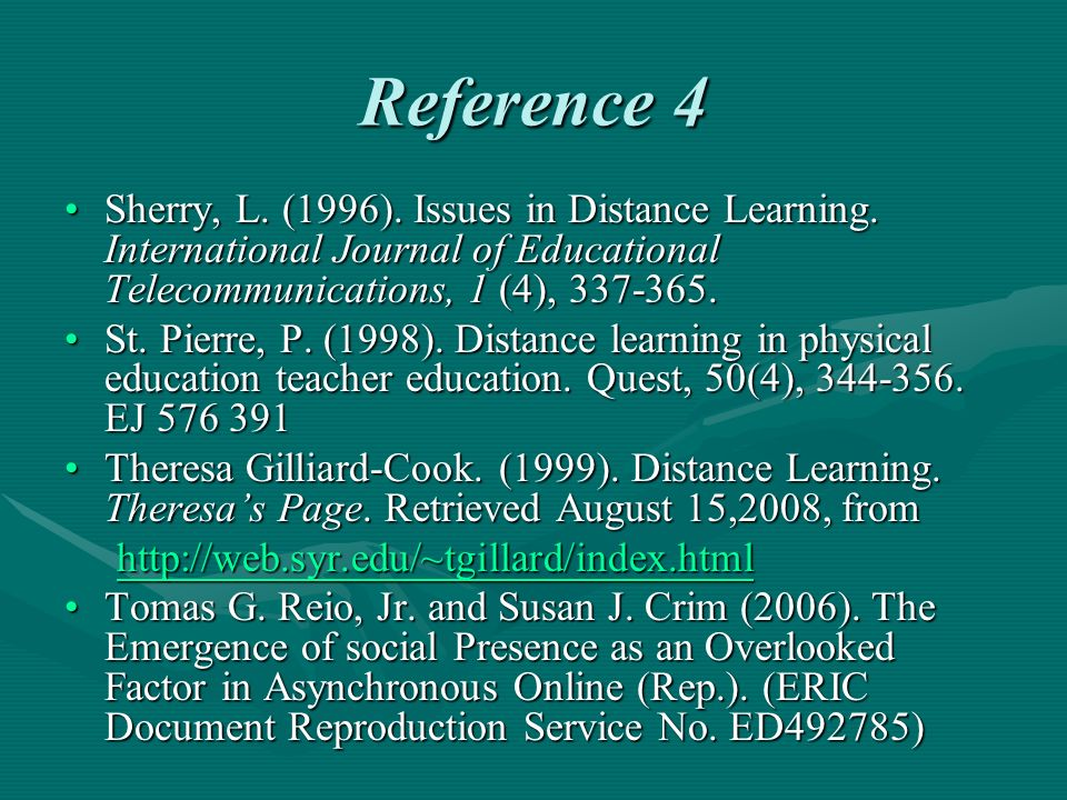 Reference 4 Sherry, L. (1996). Issues in Distance Learning.