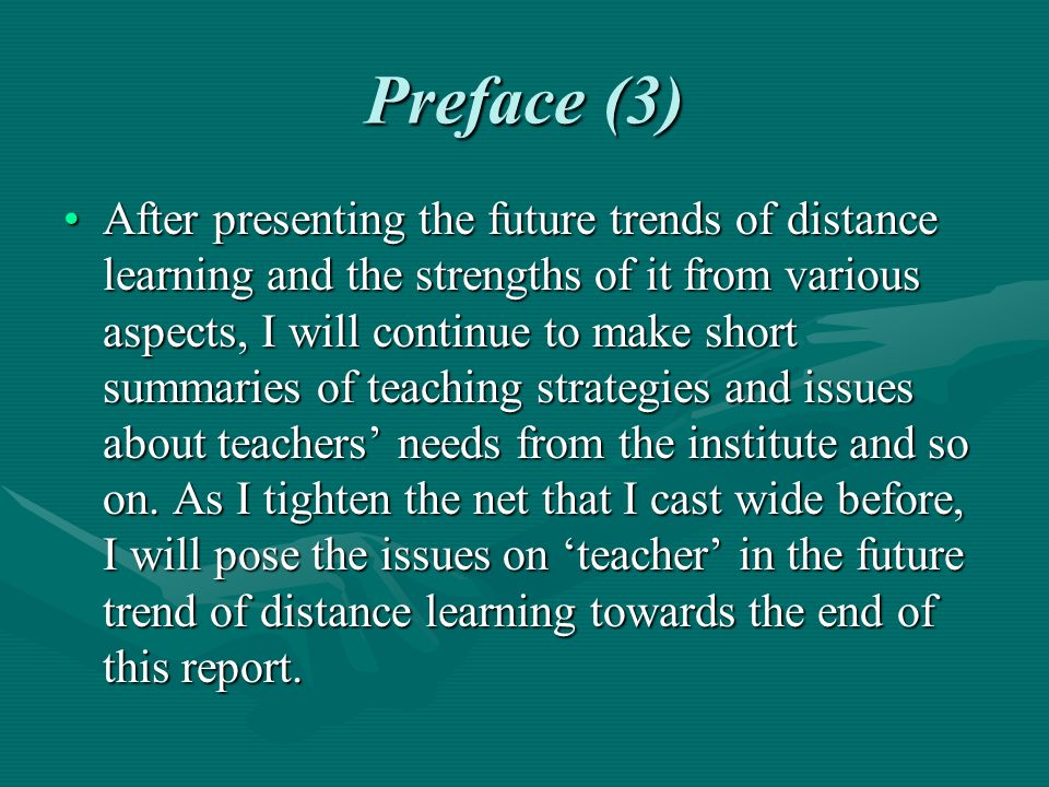 Preface (4) So, What a teacher should prepare /do for the trends of distance learning.