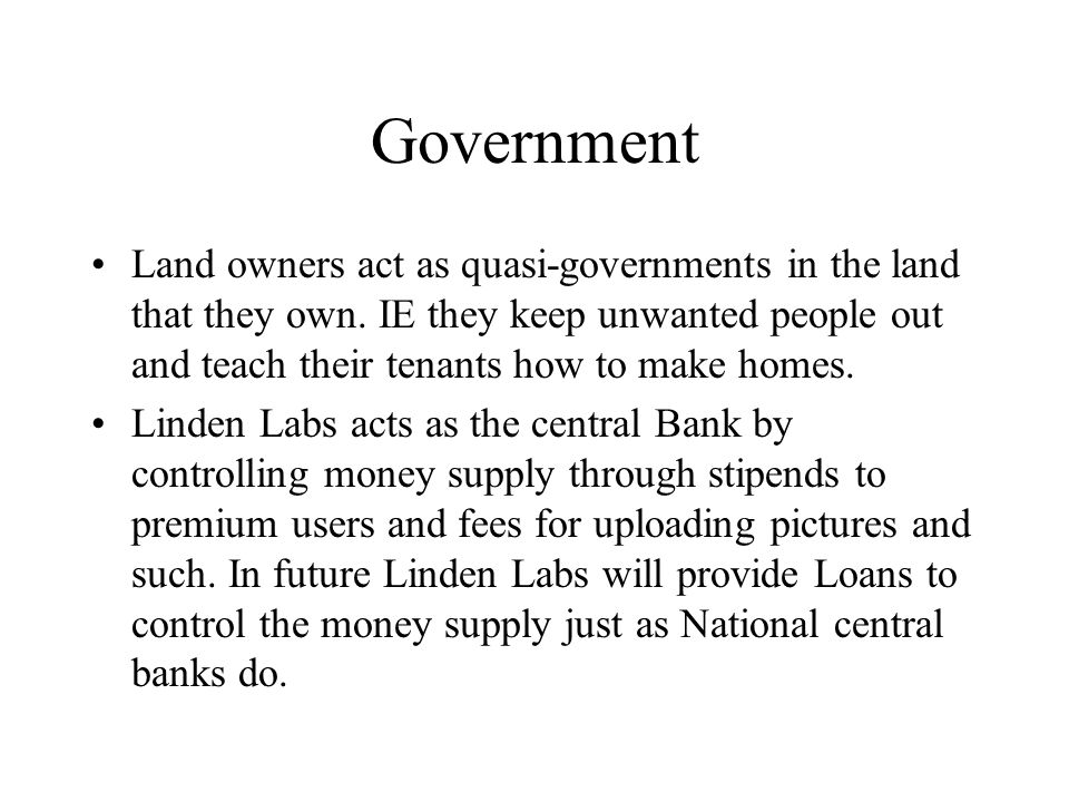 Government Land owners act as quasi-governments in the land that they own.