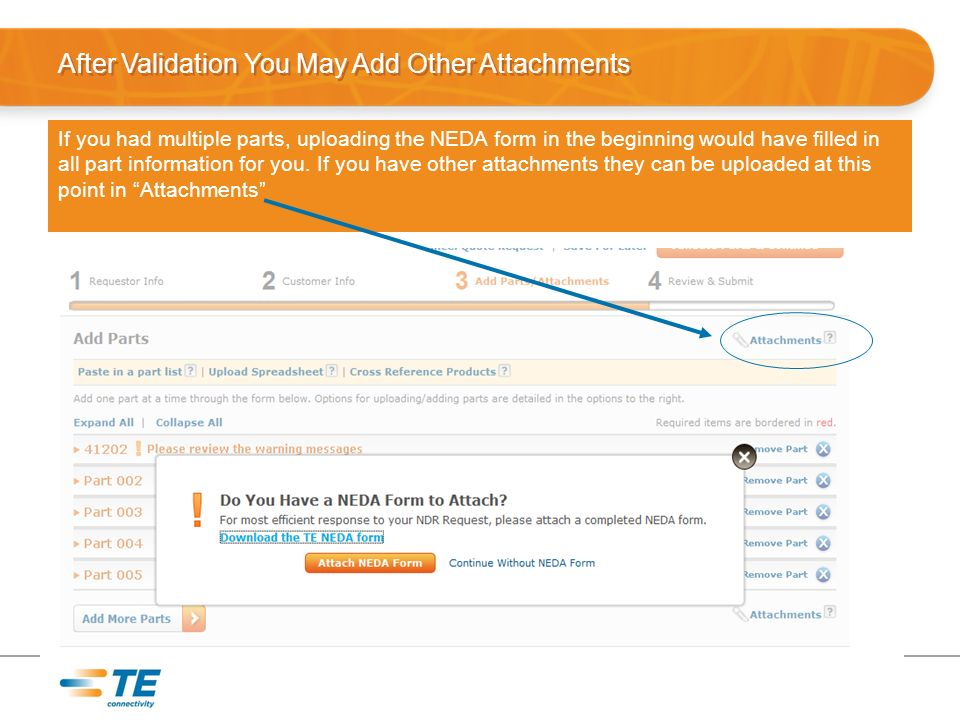 After Validation You May Add Other Attachments If you had multiple parts, uploading the NEDA form in the beginning would have filled in all part information for you.
