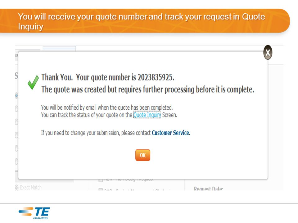 You will receive your quote number and track your request in Quote Inquiry