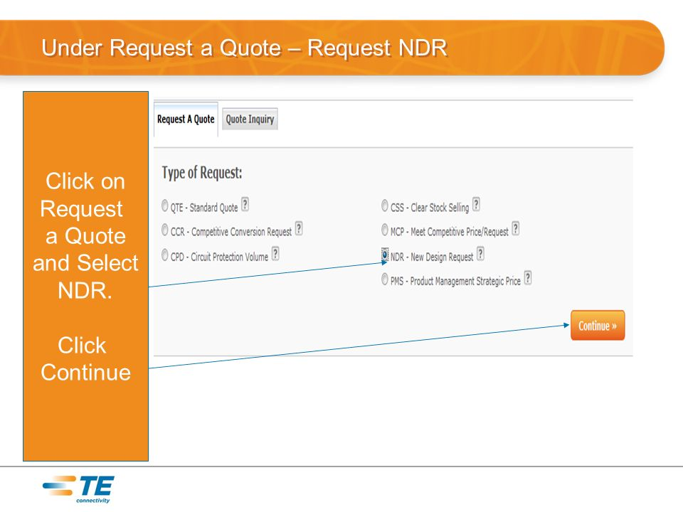 Under Request a Quote – Request NDR Click on Request a Quote and Select NDR. Click Continue