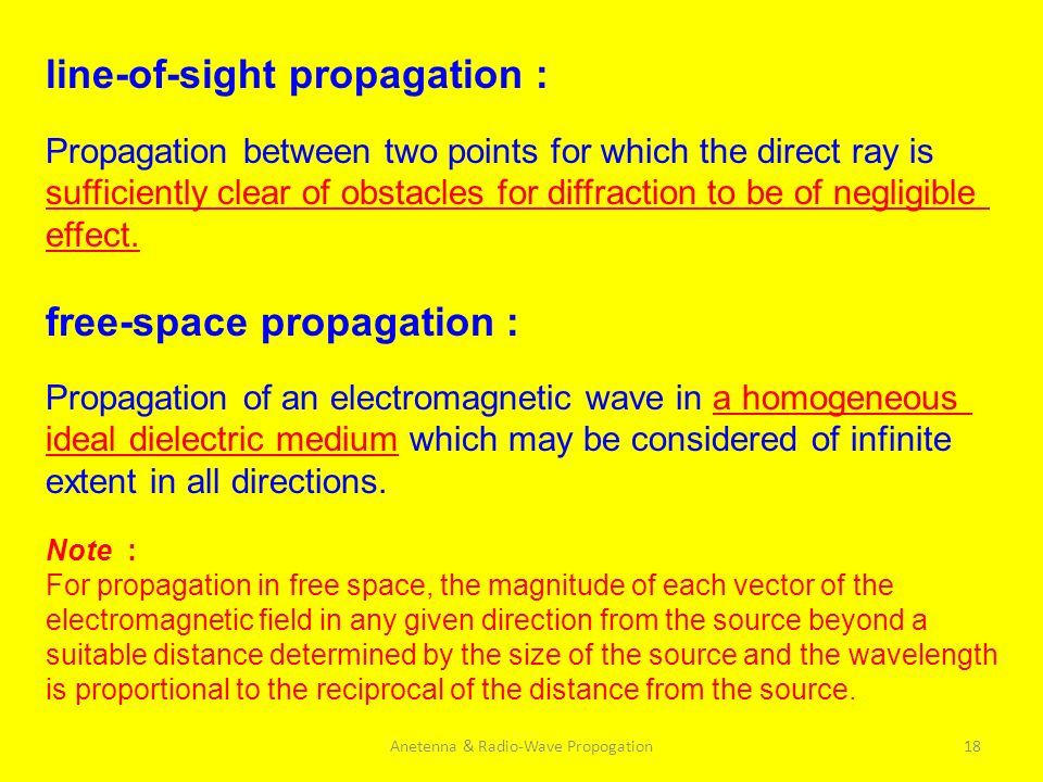 Anetenna & Radio-Wave Propogation18 line-of-sight propagation : Propagation between two points for which the direct ray is sufficiently clear of obsta