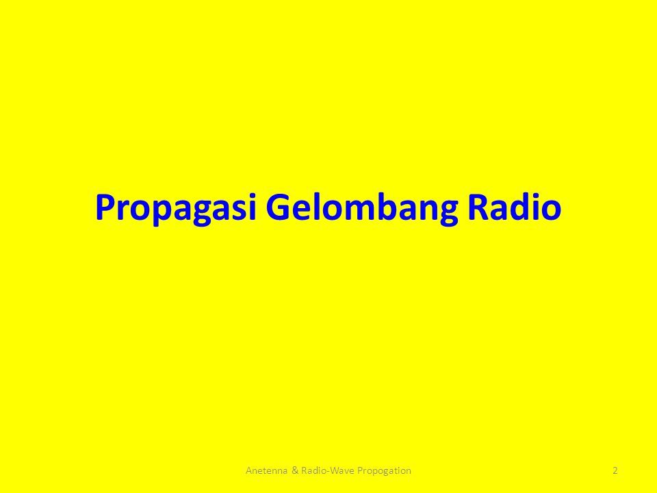 Propagasi Gelombang Radio Anetenna & Radio-Wave Propogation2