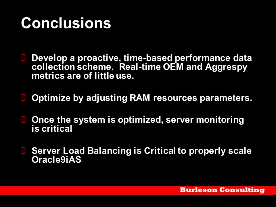 Conclusions Develop a proactive, time-based performance data collection scheme. Real-time OEM and Aggrespy metrics are of little use. Optimize by adju
