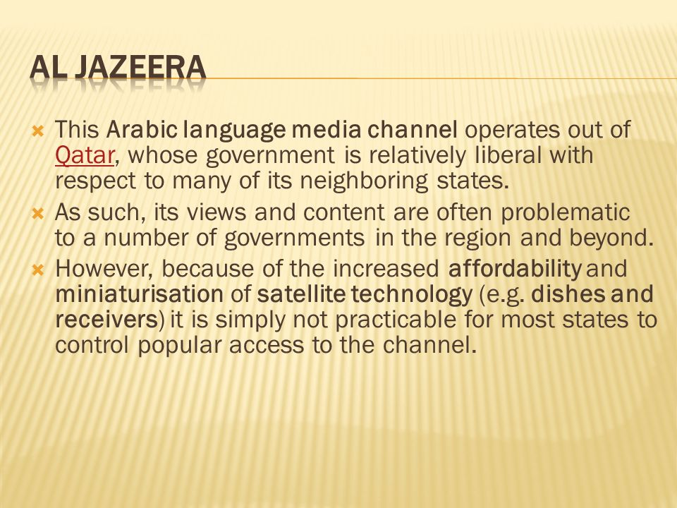 This Arabic language media channel operates out of Qatar, whose government is relatively liberal with respect to many of its neighboring states. Qatar