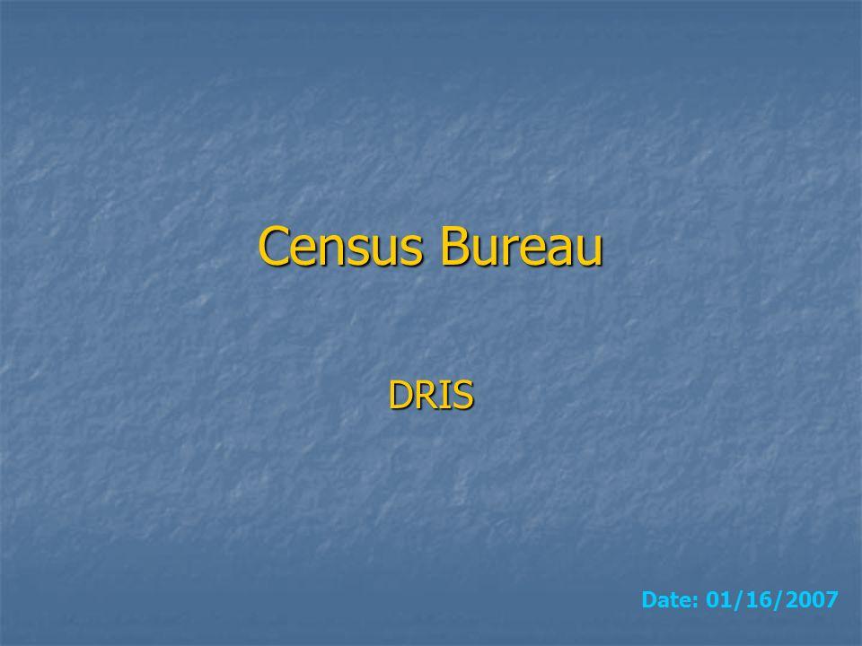 Census Bureau DRIS Date: 01/16/2007