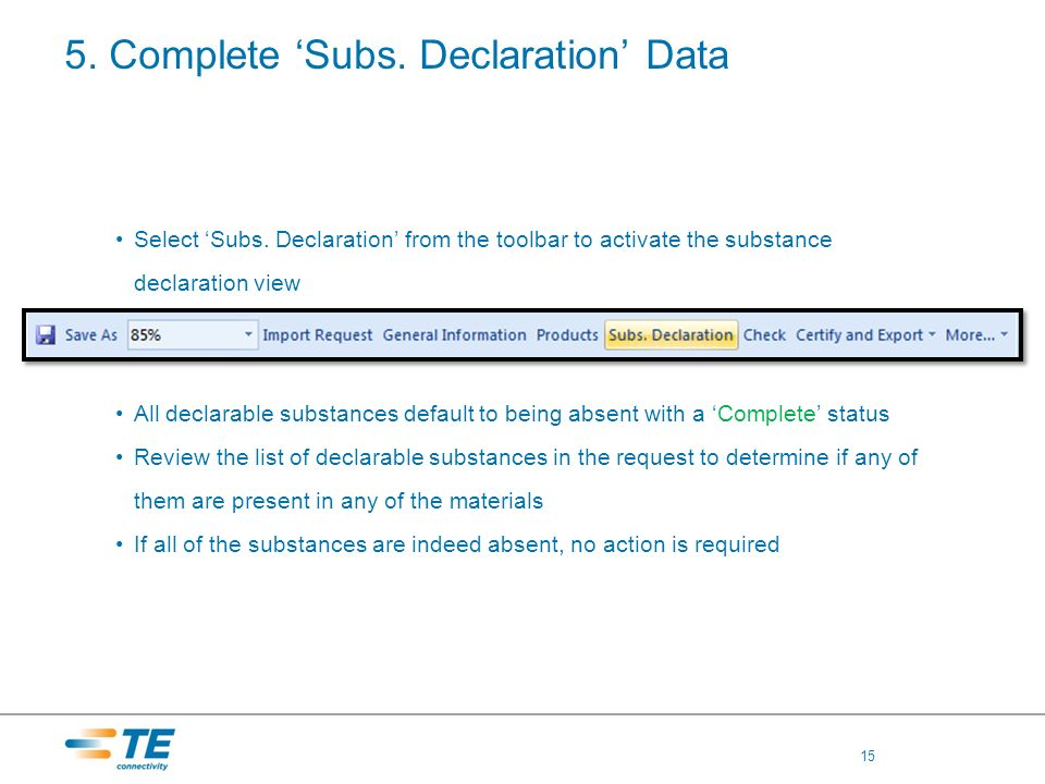 5. Complete Subs. Declaration Data Select Subs. Declaration from the toolbar to activate the substance declaration view All declarable substances defa