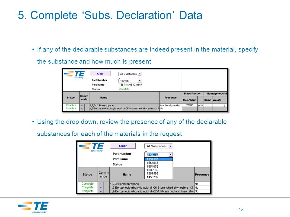 5. Complete Subs. Declaration Data If any of the declarable substances are indeed present in the material, specify the substance and how much is prese