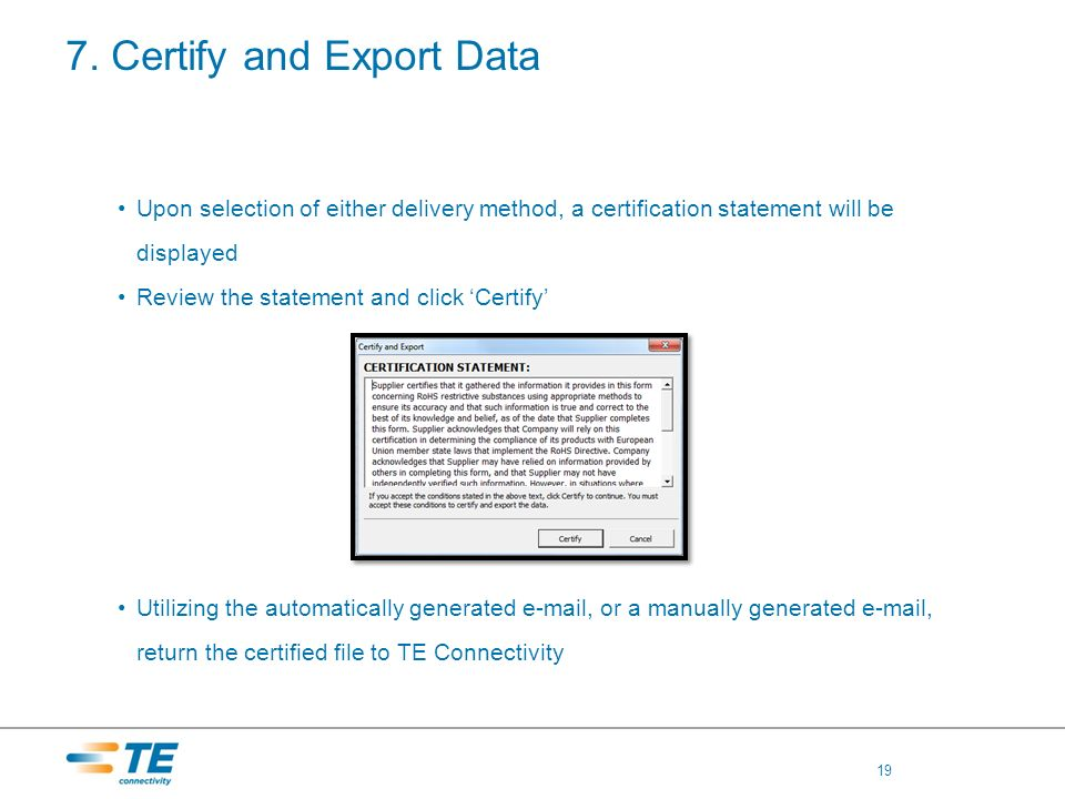 7. Certify and Export Data Upon selection of either delivery method, a certification statement will be displayed Review the statement and click Certif