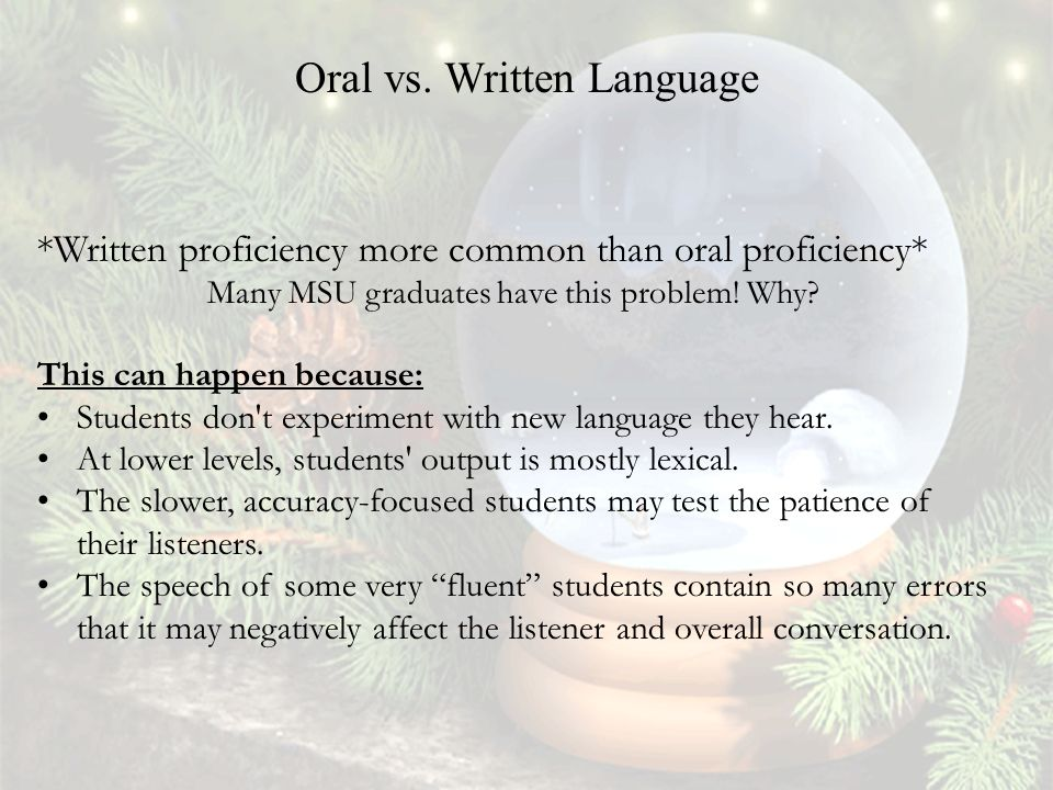 *Written proficiency more common than oral proficiency* Many MSU graduates have this problem.