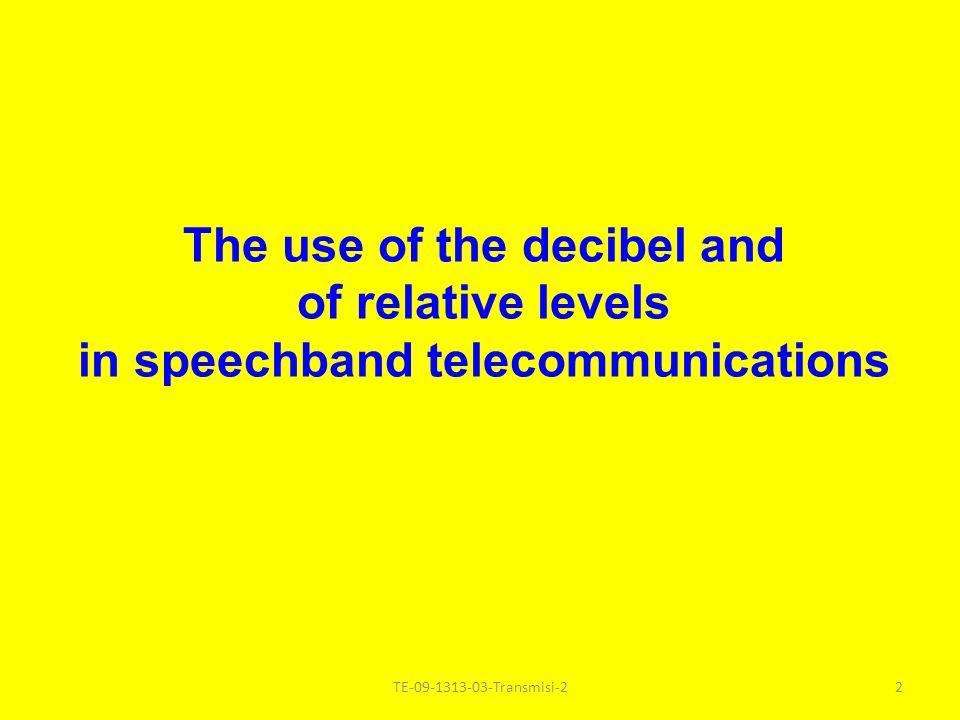 Modul – 3 Sistem Transmisi TE-09-1313 2 sks Tim Bidang Studi Telekomunikasi Multimedia (Achmad Ansori, Devy Kuswidiastuti, Gatot Kusrahardjo, M Aries Purnomo) 1TE-09-1313-03-Transmisi-2