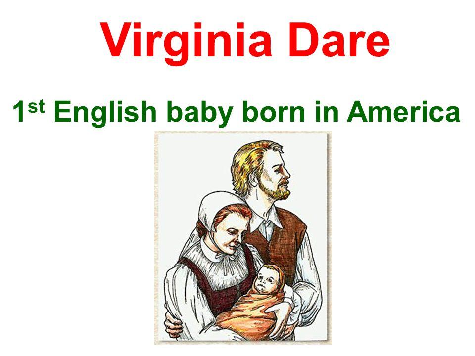 1 st English baby born in America Virginia Dare