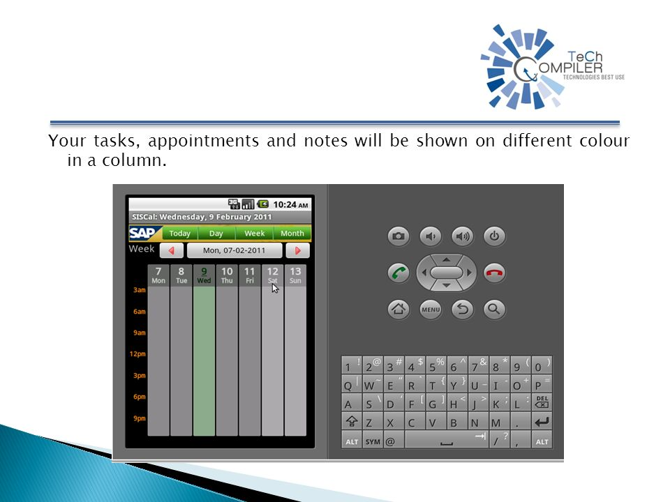 Your tasks, appointments and notes will be shown on different colour in a column.
