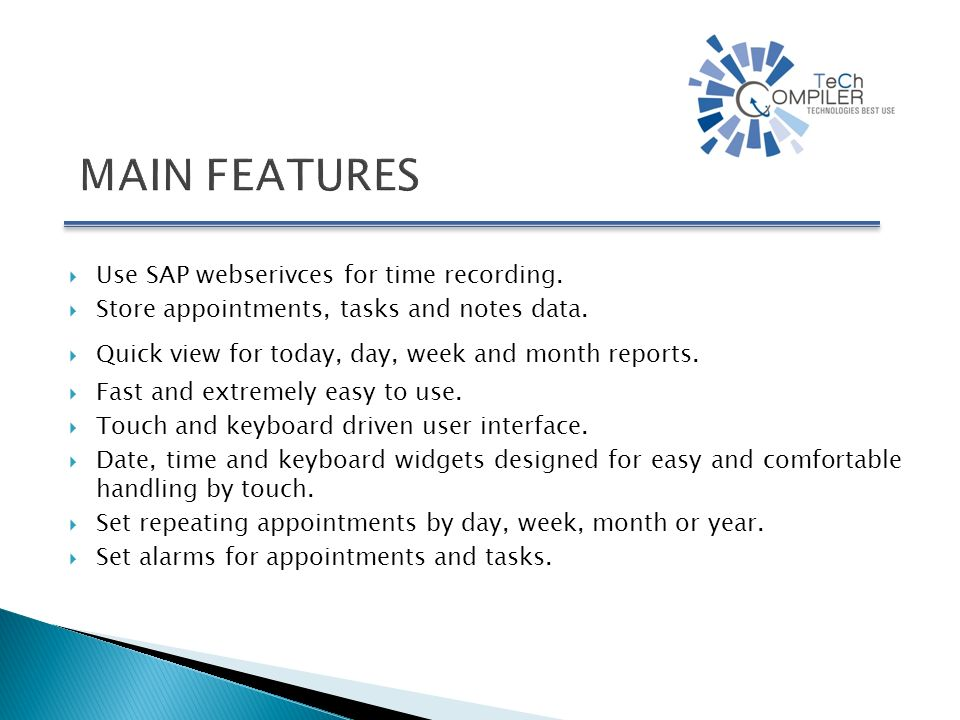 Use SAP webserivces for time recording. Store appointments, tasks and notes data.