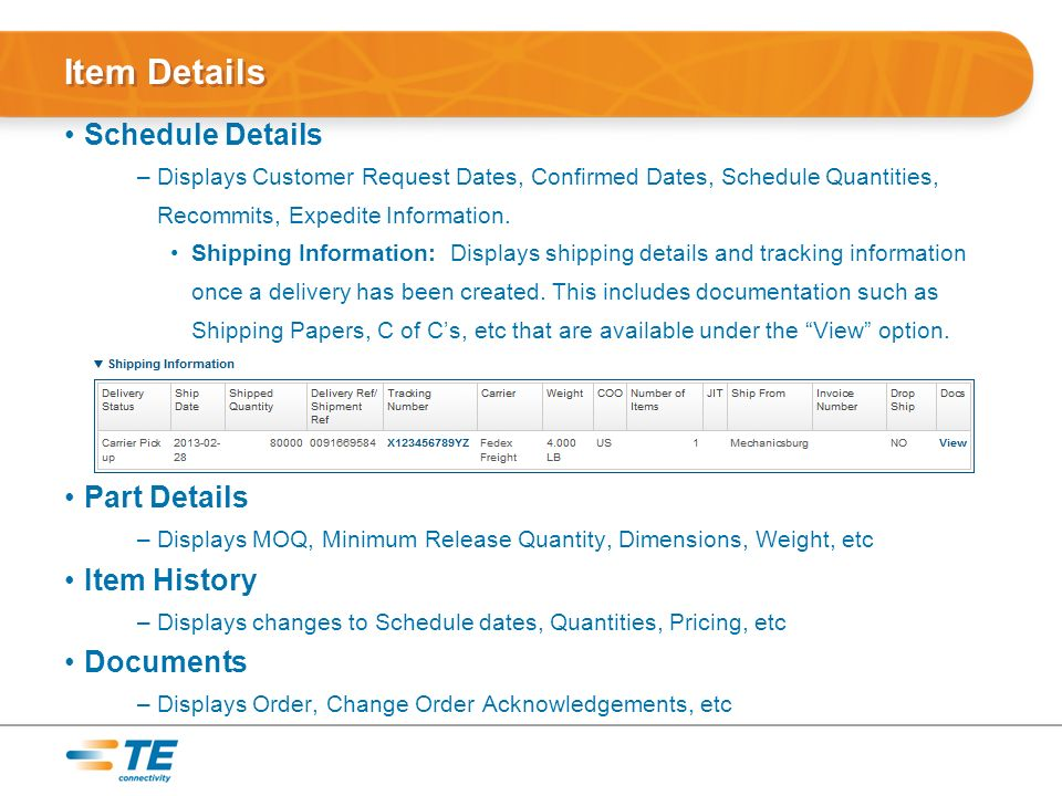 Schedule Details –Displays Customer Request Dates, Confirmed Dates, Schedule Quantities, Recommits, Expedite Information.