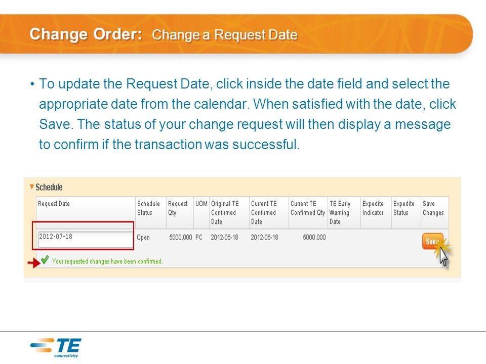 Change Order: Change a Request Date To update the Request Date, click inside the date field and select the appropriate date from the calendar.