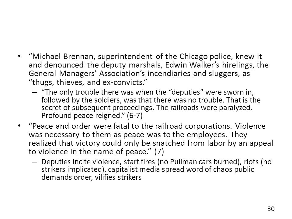 Michael Brennan, superintendent of the Chicago police, knew it and denounced the deputy marshals, Edwin Walkers hirelings, the General Managers Associ
