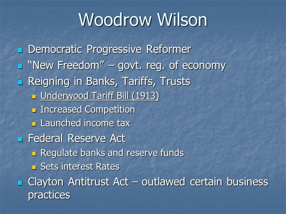 Woodrow Wilson Democratic Progressive Reformer Democratic Progressive Reformer New Freedom – govt.