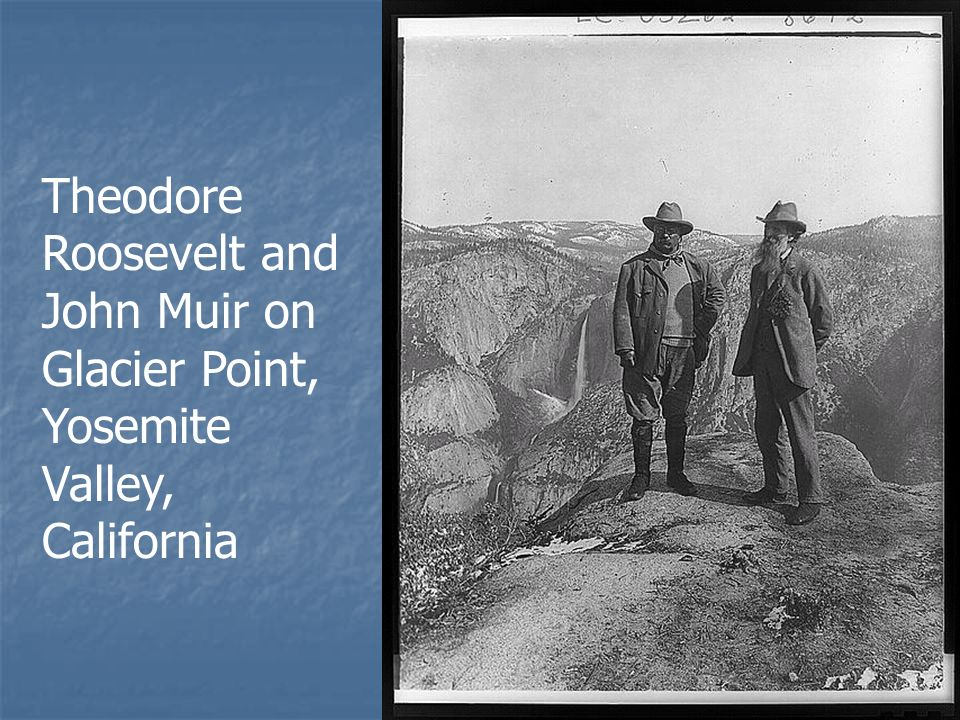 Theodore Roosevelt and John Muir on Glacier Point, Yosemite Valley, California