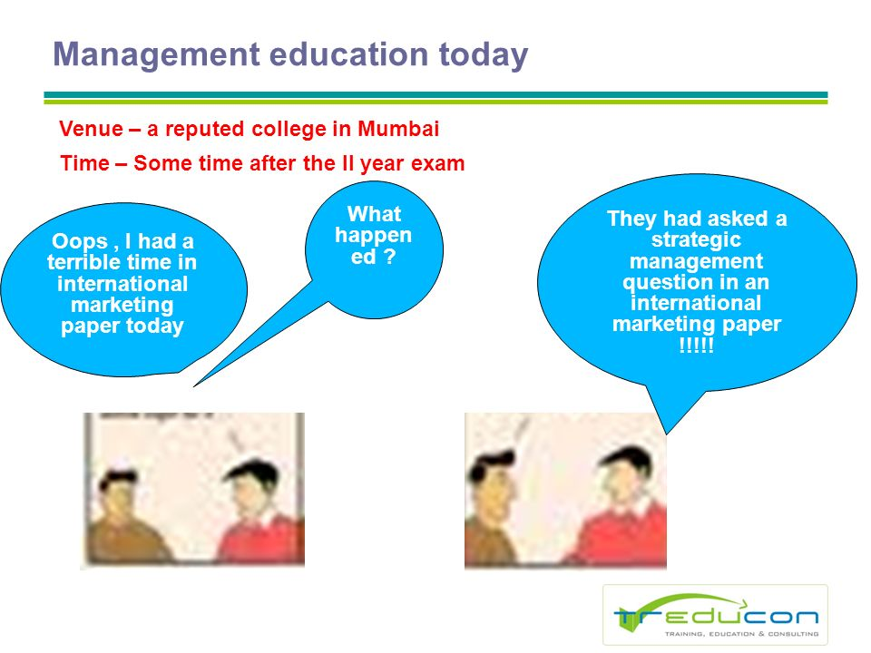 Management education today Oops, I had a terrible time in international marketing paper today What happen ed .