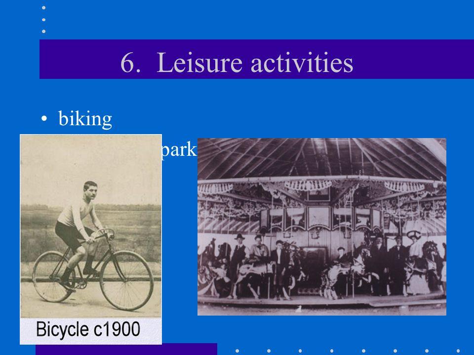 6. Leisure activities biking amusement parks