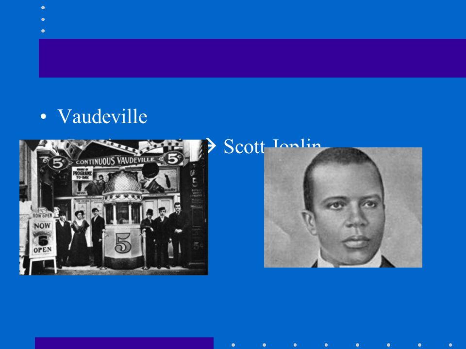 Vaudeville Ragtime music Scott Joplin