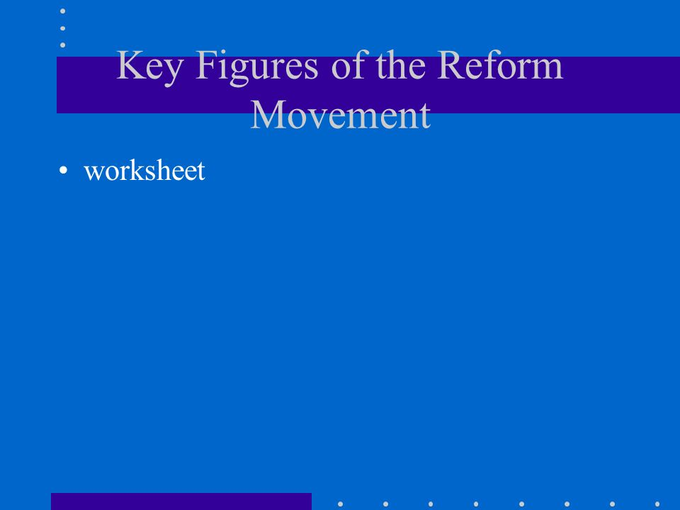 Key Figures of the Reform Movement worksheet