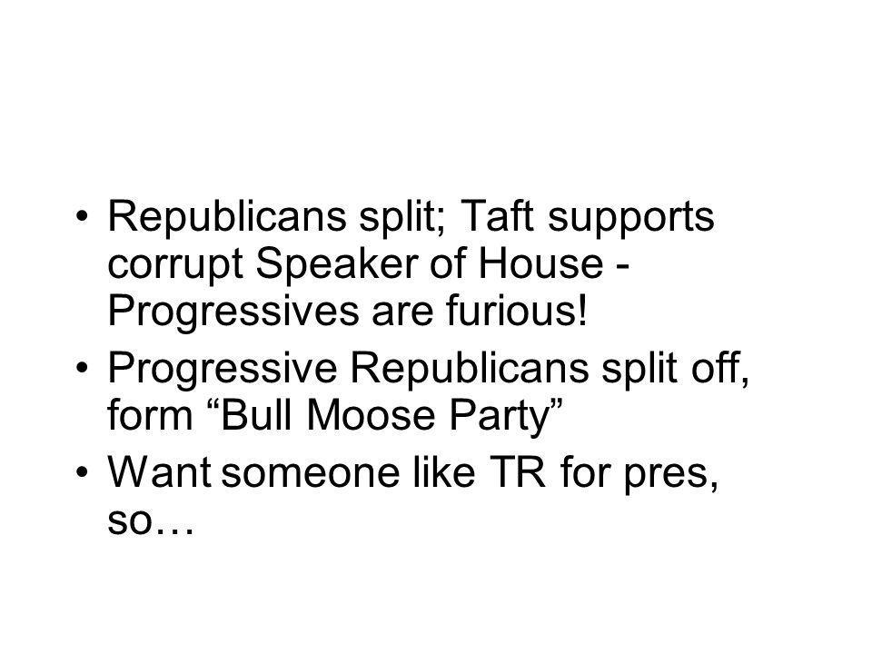 Republicans split; Taft supports corrupt Speaker of House - Progressives are furious.