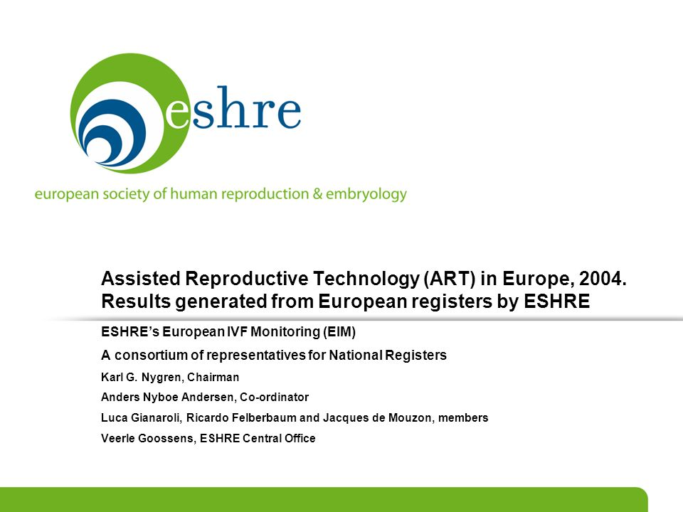 ESHREs publication European IVF Monitoring 1997 - Assisted Reproductive Technology in Europe, 1997, 1998, 1999, 2000, 2001, 2002.