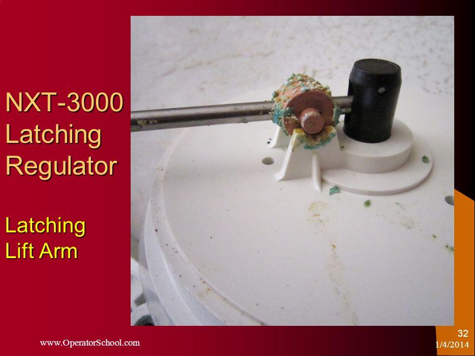 NXT-3000 Latching Regulator Latching Lift Arm 1/4/2014 www.OperatorSchool.com 32