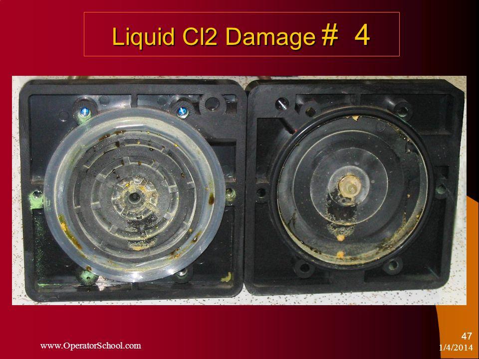 Liquid Cl2 Damage # 4 1/4/2014 www.OperatorSchool.com 47