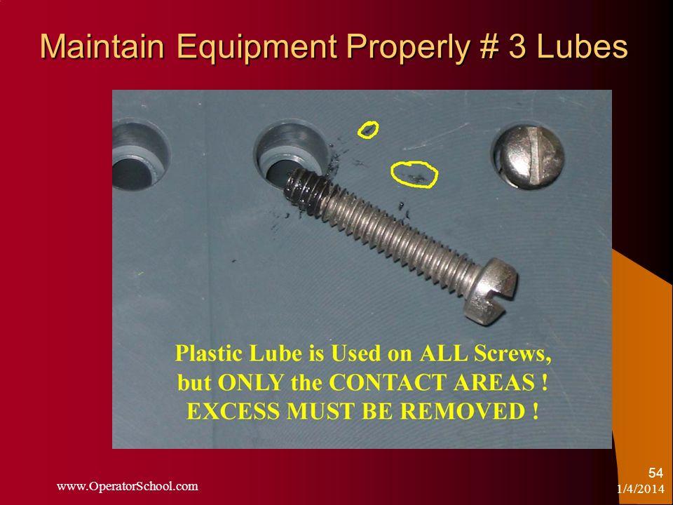 Maintain Equipment Properly # 3 Lubes 1/4/2014 www.OperatorSchool.com 54