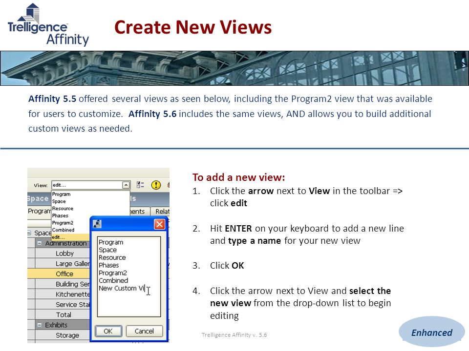© 2009 Trelligence, Inc.Trelligence Affinity v. 5.64 Create New Views Affinity 5.5 offered several views as seen below, including the Program2 view th