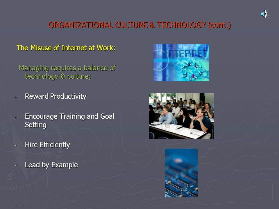 ORGANIZATIONAL CULTURE & TECHNOLOGY (cont.) Some real cases: Some real cases: - Insurance Company - The Titanic - Bureaucratic Bank - Chrysler Co.
