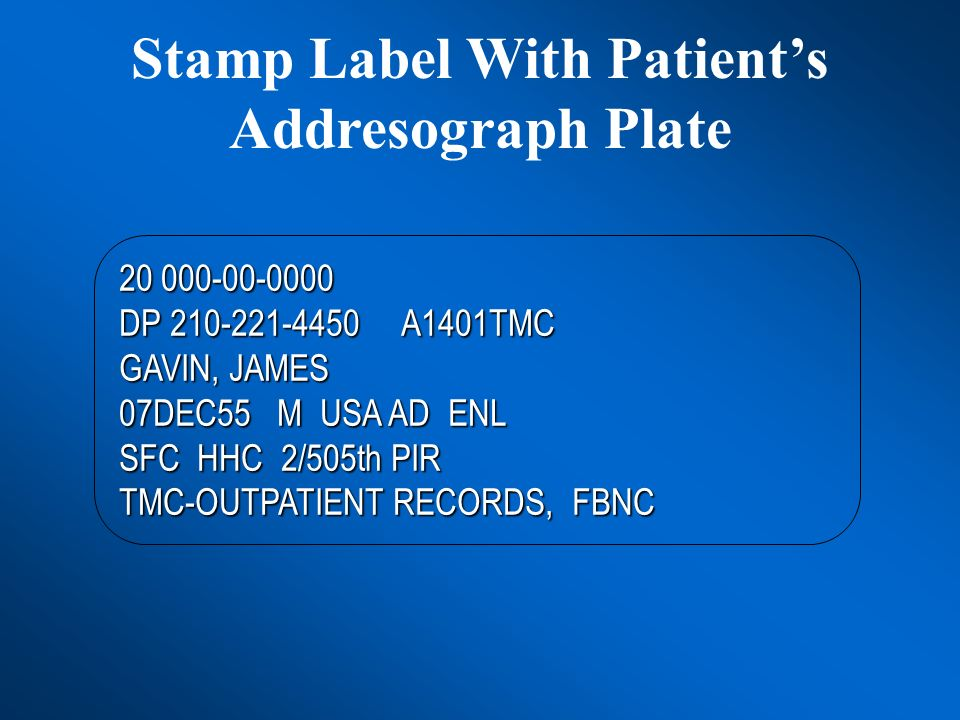 Stamp Label With Patients Addresograph Plate 20 000-00-0000 DP 210-221-4450 A1401TMC GAVIN, JAMES 07DEC55 M USA AD ENL SFC HHC 2/505th PIR TMC-OUTPATI