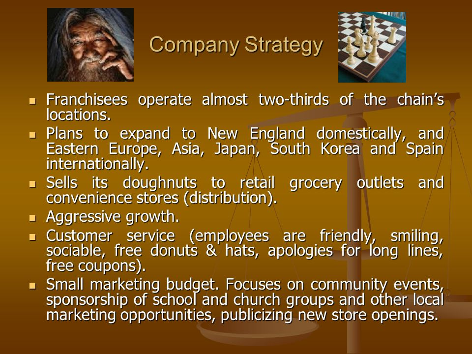 Company Strategy Franchisees operate almost two-thirds of the chains locations.