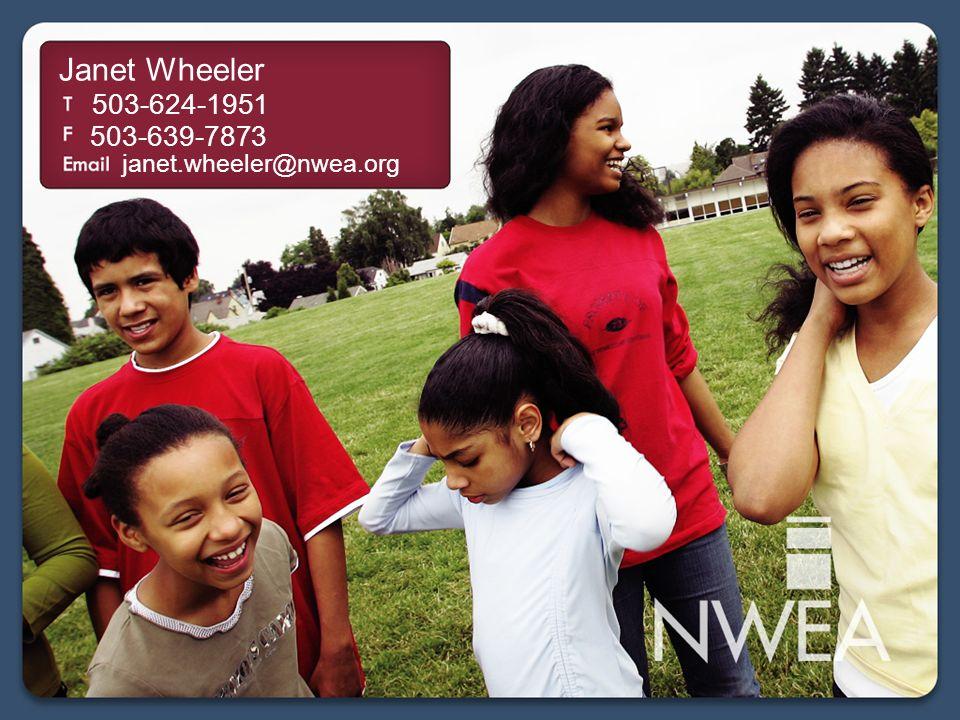 Janet Wheeler 503-624-1951 janet.wheeler@nwea.org 503-639-7873