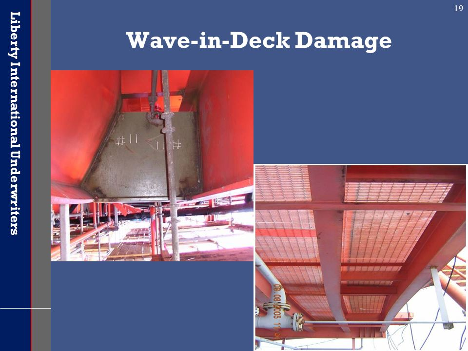Liberty International Underwriters 19 Wave-in-Deck Damage