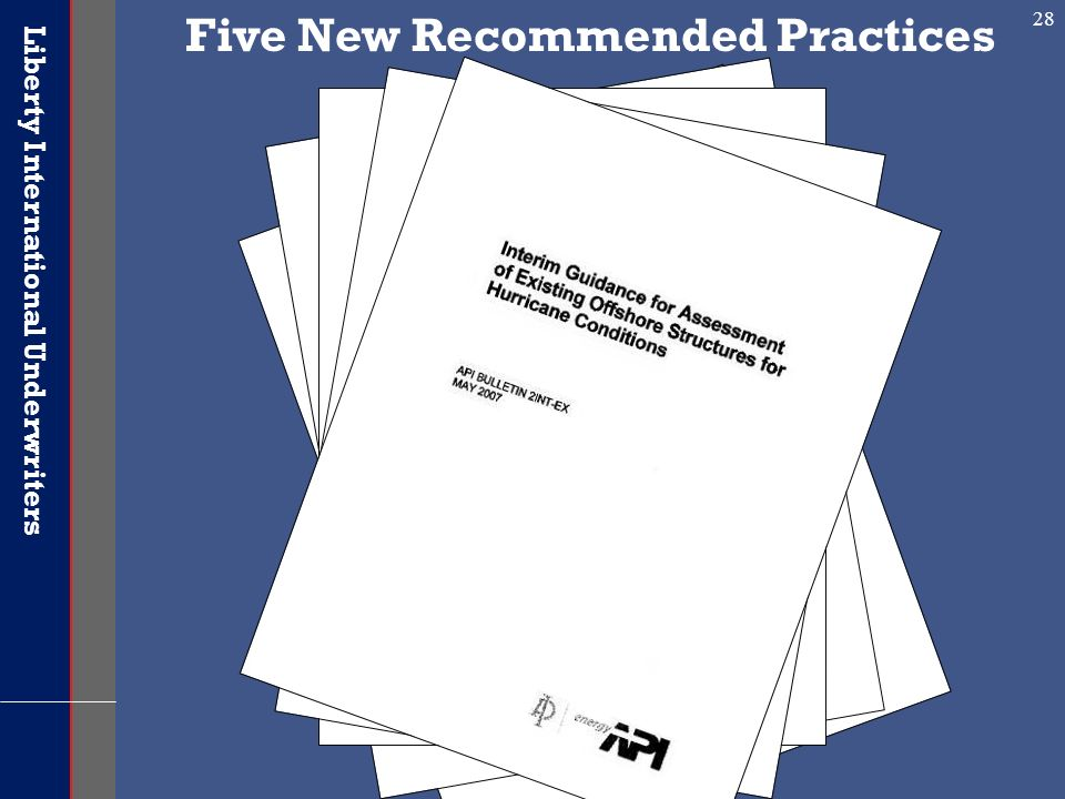 Liberty International Underwriters 28 Five New Recommended Practices
