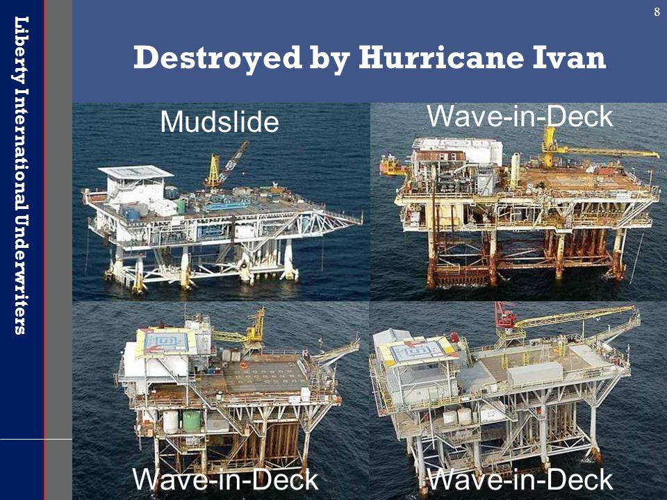 Liberty International Underwriters 8 Destroyed by Hurricane Ivan Mudslide Wave-in-Deck
