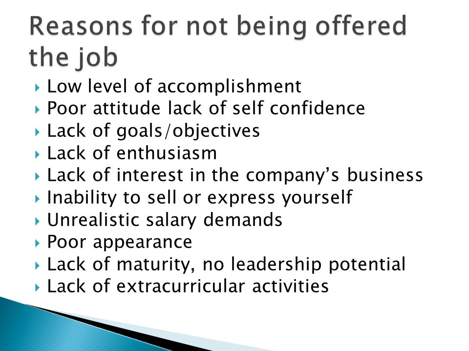 Low level of accomplishment Poor attitude lack of self confidence Lack of goals/objectives Lack of enthusiasm Lack of interest in the companys busines
